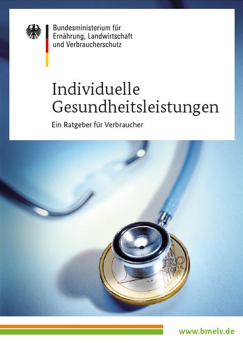 Individuelle Gesundheitsleistungen – Ein Ratgeber für Verbraucher