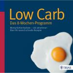 Low Carb - Das 8-Wochen-Programm